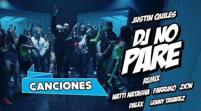 DJ No Pare REMIX - Justin Quiles, Natti Natasha, Farruko, Zion, Dalex, Lenny Tavárez