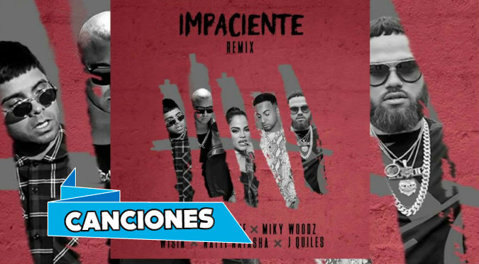 Chencho Corleone, Miky Woodz, Wisin, Natti Natasha & Justin Quiles – Impaciente (Remix)