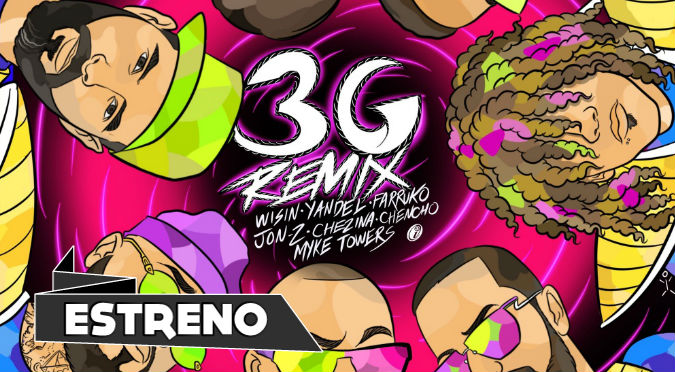 Wisin, Yandel, Farruko - 3G (Remix) ft. Jon Z, Don Chezina, Chencho Corleone, Myke Towers (VIDEO)