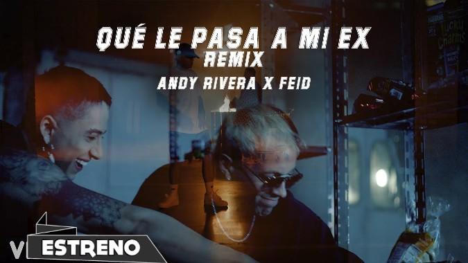 Andy Rivera, Feid - Qué Le Pasa a Mi Ex Remix (Video)