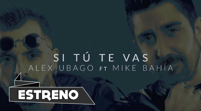 Alex Ubago - Si tú te vas ft Mike Bahía (VIDEO)