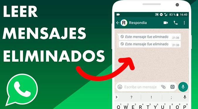 WhatsApp: cómo leer los mensajes, fotos y videos eliminados por tus contactos